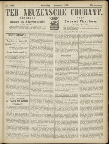 Ter Neuzensche Courant. Algemeen Nieuws- en Advertentieblad voor Zeeuwsch-Vlaanderen / Neuzensche Courant ... (idem) / (Algemeen) nieuws en advertentieblad voor Zeeuwsch-Vlaanderen 1893-11-01