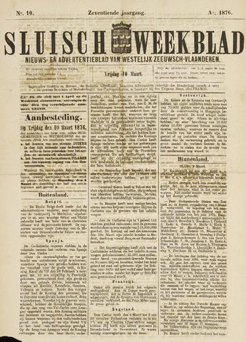 Sluisch Weekblad. Nieuws- en advertentieblad voor Westelijk Zeeuwsch-Vlaanderen 1876-03-10