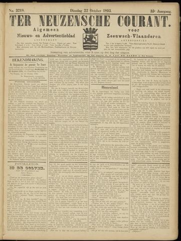 Ter Neuzensche Courant. Algemeen Nieuws- en Advertentieblad voor Zeeuwsch-Vlaanderen / Neuzensche Courant ... (idem) / (Algemeen) nieuws en advertentieblad voor Zeeuwsch-Vlaanderen 1895-10-22