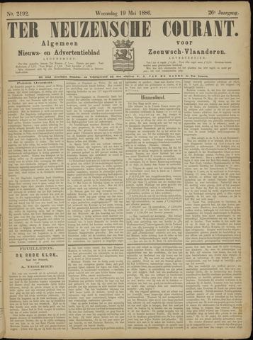 Ter Neuzensche Courant. Algemeen Nieuws- en Advertentieblad voor Zeeuwsch-Vlaanderen / Neuzensche Courant ... (idem) / (Algemeen) nieuws en advertentieblad voor Zeeuwsch-Vlaanderen 1886-05-19