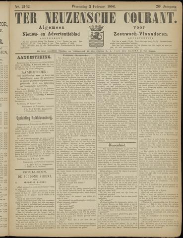Ter Neuzensche Courant. Algemeen Nieuws- en Advertentieblad voor Zeeuwsch-Vlaanderen / Neuzensche Courant ... (idem) / (Algemeen) nieuws en advertentieblad voor Zeeuwsch-Vlaanderen 1886-02-03