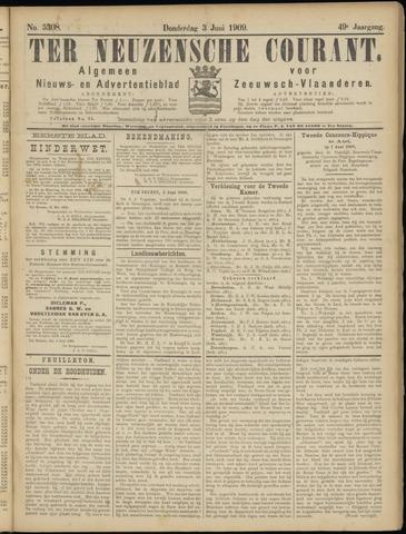 Ter Neuzensche Courant. Algemeen Nieuws- en Advertentieblad voor Zeeuwsch-Vlaanderen / Neuzensche Courant ... (idem) / (Algemeen) nieuws en advertentieblad voor Zeeuwsch-Vlaanderen 1909-06-03