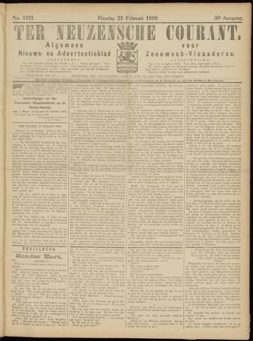 Ter Neuzensche Courant. Algemeen Nieuws- en Advertentieblad voor Zeeuwsch-Vlaanderen / Neuzensche Courant ... (idem) / (Algemeen) nieuws en advertentieblad voor Zeeuwsch-Vlaanderen 1910-02-22