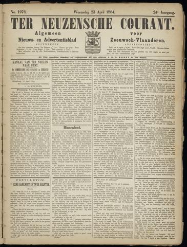 Ter Neuzensche Courant. Algemeen Nieuws- en Advertentieblad voor Zeeuwsch-Vlaanderen / Neuzensche Courant ... (idem) / (Algemeen) nieuws en advertentieblad voor Zeeuwsch-Vlaanderen 1884-04-23