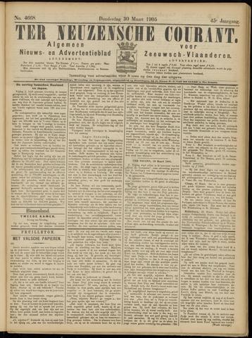 Ter Neuzensche Courant. Algemeen Nieuws- en Advertentieblad voor Zeeuwsch-Vlaanderen / Neuzensche Courant ... (idem) / (Algemeen) nieuws en advertentieblad voor Zeeuwsch-Vlaanderen 1905-03-30