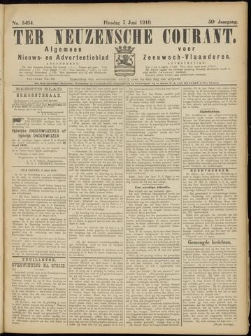 Ter Neuzensche Courant. Algemeen Nieuws- en Advertentieblad voor Zeeuwsch-Vlaanderen / Neuzensche Courant ... (idem) / (Algemeen) nieuws en advertentieblad voor Zeeuwsch-Vlaanderen 1910-06-07