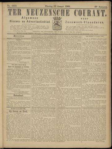 Ter Neuzensche Courant. Algemeen Nieuws- en Advertentieblad voor Zeeuwsch-Vlaanderen / Neuzensche Courant ... (idem) / (Algemeen) nieuws en advertentieblad voor Zeeuwsch-Vlaanderen 1909-01-19