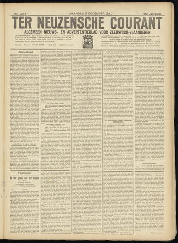 Ter Neuzensche Courant. Algemeen Nieuws- en Advertentieblad voor Zeeuwsch-Vlaanderen / Neuzensche Courant ... (idem) / (Algemeen) nieuws en advertentieblad voor Zeeuwsch-Vlaanderen 1940-12-02