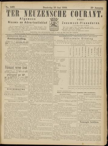 Ter Neuzensche Courant. Algemeen Nieuws- en Advertentieblad voor Zeeuwsch-Vlaanderen / Neuzensche Courant ... (idem) / (Algemeen) nieuws en advertentieblad voor Zeeuwsch-Vlaanderen 1910-06-16