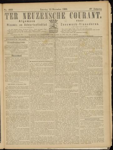 Ter Neuzensche Courant. Algemeen Nieuws- en Advertentieblad voor Zeeuwsch-Vlaanderen / Neuzensche Courant ... (idem) / (Algemeen) nieuws en advertentieblad voor Zeeuwsch-Vlaanderen 1906-12-15