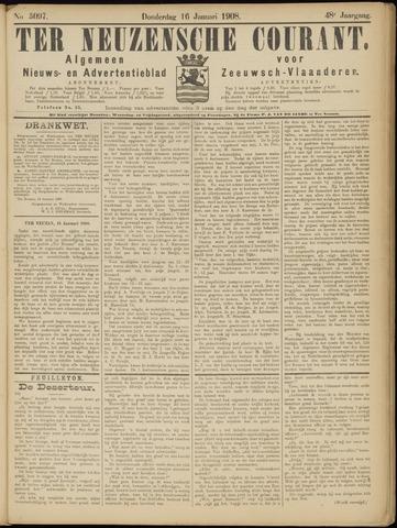 Ter Neuzensche Courant. Algemeen Nieuws- en Advertentieblad voor Zeeuwsch-Vlaanderen / Neuzensche Courant ... (idem) / (Algemeen) nieuws en advertentieblad voor Zeeuwsch-Vlaanderen 1908-01-16