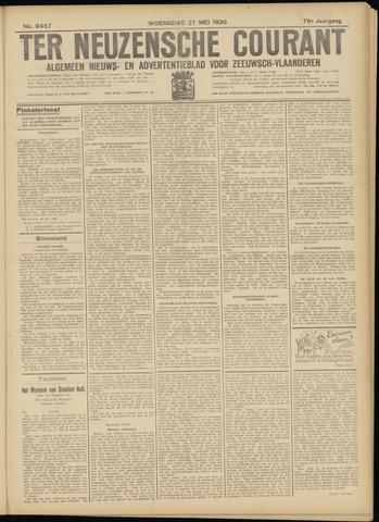 Ter Neuzensche Courant. Algemeen Nieuws- en Advertentieblad voor Zeeuwsch-Vlaanderen / Neuzensche Courant ... (idem) / (Algemeen) nieuws en advertentieblad voor Zeeuwsch-Vlaanderen 1936-05-27