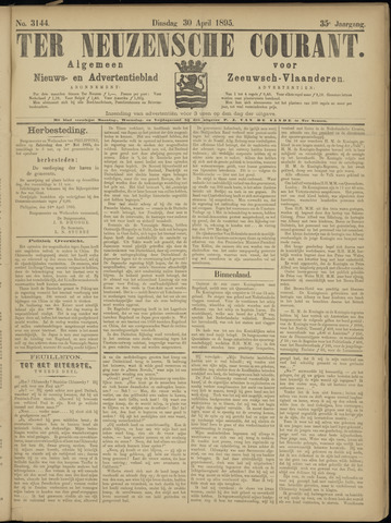 Ter Neuzensche Courant. Algemeen Nieuws- en Advertentieblad voor Zeeuwsch-Vlaanderen / Neuzensche Courant ... (idem) / (Algemeen) nieuws en advertentieblad voor Zeeuwsch-Vlaanderen 1895-04-30