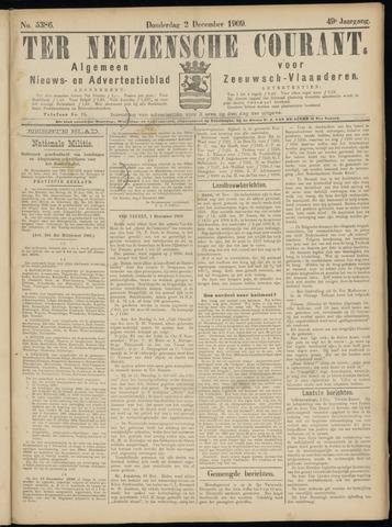Ter Neuzensche Courant. Algemeen Nieuws- en Advertentieblad voor Zeeuwsch-Vlaanderen / Neuzensche Courant ... (idem) / (Algemeen) nieuws en advertentieblad voor Zeeuwsch-Vlaanderen 1909-12-02