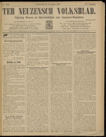 Ter Neuzensch Volksblad. Vrijzinnig nieuws- en advertentieblad voor Zeeuwsch- Vlaanderen / Zeeuwsch Nieuwsblad. Nieuws- en advertentieblad voor Zeeland 1916-12-28
