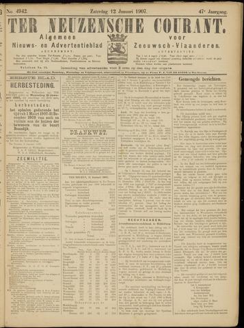 Ter Neuzensche Courant. Algemeen Nieuws- en Advertentieblad voor Zeeuwsch-Vlaanderen / Neuzensche Courant ... (idem) / (Algemeen) nieuws en advertentieblad voor Zeeuwsch-Vlaanderen 1907-01-12