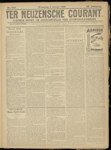 Ter Neuzensche Courant. Algemeen Nieuws- en Advertentieblad voor Zeeuwsch-Vlaanderen / Neuzensche Courant ... (idem) / (Algemeen) nieuws en advertentieblad voor Zeeuwsch-Vlaanderen 1929-01-09