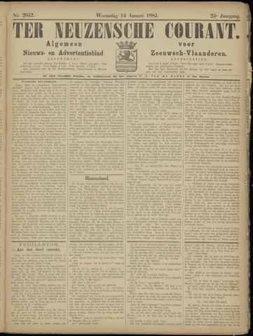 Ter Neuzensche Courant. Algemeen Nieuws- en Advertentieblad voor Zeeuwsch-Vlaanderen / Neuzensche Courant ... (idem) / (Algemeen) nieuws en advertentieblad voor Zeeuwsch-Vlaanderen 1885-01-14