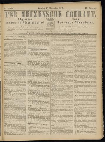 Ter Neuzensche Courant. Algemeen Nieuws- en Advertentieblad voor Zeeuwsch-Vlaanderen / Neuzensche Courant ... (idem) / (Algemeen) nieuws en advertentieblad voor Zeeuwsch-Vlaanderen 1903-12-12