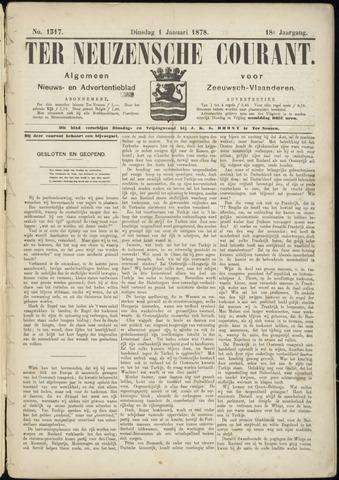 Ter Neuzensche Courant. Algemeen Nieuws- en Advertentieblad voor Zeeuwsch-Vlaanderen / Neuzensche Courant ... (idem) / (Algemeen) nieuws en advertentieblad voor Zeeuwsch-Vlaanderen 1878-01-01