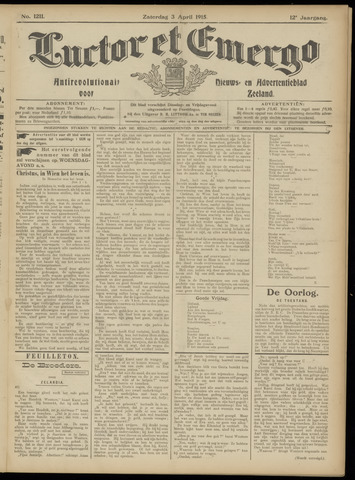 Luctor et Emergo. Antirevolutionair nieuws- en advertentieblad voor Zeeland / Zeeuwsch-Vlaanderen. Orgaan ter verspreiding van de christelijke beginselen in Zeeuwsch-Vlaanderen 1915-04-03