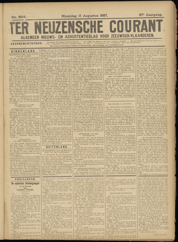Ter Neuzensche Courant. Algemeen Nieuws- en Advertentieblad voor Zeeuwsch-Vlaanderen / Neuzensche Courant ... (idem) / (Algemeen) nieuws en advertentieblad voor Zeeuwsch-Vlaanderen 1927-08-15