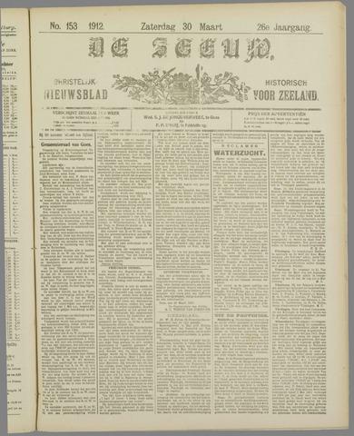 De Zeeuw. Christelijk-historisch nieuwsblad voor Zeeland 1912-03-30