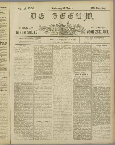 De Zeeuw. Christelijk-historisch nieuwsblad voor Zeeland 1906-03-03