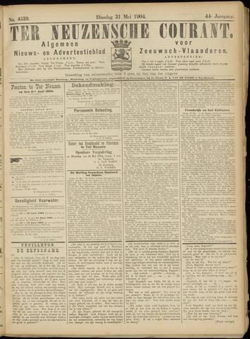 Ter Neuzensche Courant. Algemeen Nieuws- en Advertentieblad voor Zeeuwsch-Vlaanderen / Neuzensche Courant ... (idem) / (Algemeen) nieuws en advertentieblad voor Zeeuwsch-Vlaanderen 1904-05-31