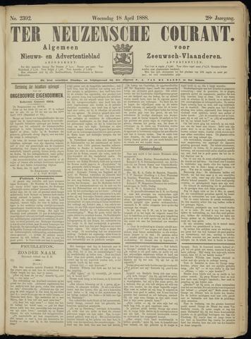 Ter Neuzensche Courant. Algemeen Nieuws- en Advertentieblad voor Zeeuwsch-Vlaanderen / Neuzensche Courant ... (idem) / (Algemeen) nieuws en advertentieblad voor Zeeuwsch-Vlaanderen 1888-04-18