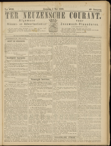 Ter Neuzensche Courant. Algemeen Nieuws- en Advertentieblad voor Zeeuwsch-Vlaanderen / Neuzensche Courant ... (idem) / (Algemeen) nieuws en advertentieblad voor Zeeuwsch-Vlaanderen 1906-05-05