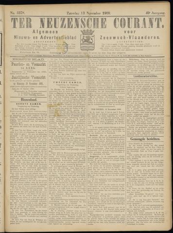 Ter Neuzensche Courant. Algemeen Nieuws- en Advertentieblad voor Zeeuwsch-Vlaanderen / Neuzensche Courant ... (idem) / (Algemeen) nieuws en advertentieblad voor Zeeuwsch-Vlaanderen 1909-11-13