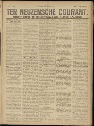 Ter Neuzensche Courant. Algemeen Nieuws- en Advertentieblad voor Zeeuwsch-Vlaanderen / Neuzensche Courant ... (idem) / (Algemeen) nieuws en advertentieblad voor Zeeuwsch-Vlaanderen 1921-04-22