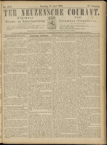 Ter Neuzensche Courant. Algemeen Nieuws- en Advertentieblad voor Zeeuwsch-Vlaanderen / Neuzensche Courant ... (idem) / (Algemeen) nieuws en advertentieblad voor Zeeuwsch-Vlaanderen 1905-04-15
