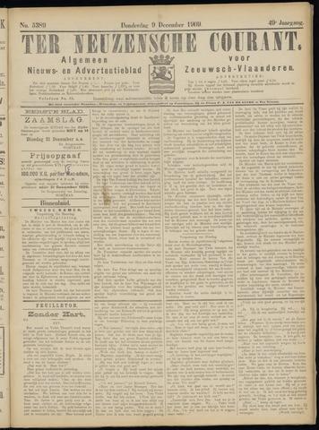 Ter Neuzensche Courant. Algemeen Nieuws- en Advertentieblad voor Zeeuwsch-Vlaanderen / Neuzensche Courant ... (idem) / (Algemeen) nieuws en advertentieblad voor Zeeuwsch-Vlaanderen 1909-12-09
