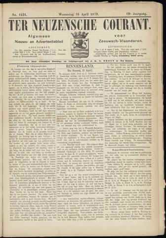 Ter Neuzensche Courant. Algemeen Nieuws- en Advertentieblad voor Zeeuwsch-Vlaanderen / Neuzensche Courant ... (idem) / (Algemeen) nieuws en advertentieblad voor Zeeuwsch-Vlaanderen 1879-04-16