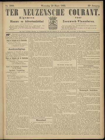 Ter Neuzensche Courant. Algemeen Nieuws- en Advertentieblad voor Zeeuwsch-Vlaanderen / Neuzensche Courant ... (idem) / (Algemeen) nieuws en advertentieblad voor Zeeuwsch-Vlaanderen 1893-03-29