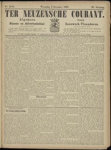 Ter Neuzensche Courant. Algemeen Nieuws- en Advertentieblad voor Zeeuwsch-Vlaanderen / Neuzensche Courant ... (idem) / (Algemeen) nieuws en advertentieblad voor Zeeuwsch-Vlaanderen 1885-12-02