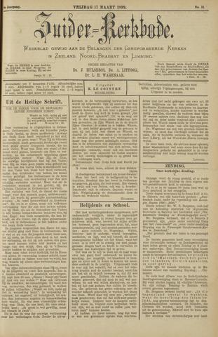 Zuider Kerkbode, Weekblad gewijd aan de belangen der gereformeerde kerken in Zeeland, Noord-Brabant en Limburg. 1899-03-17