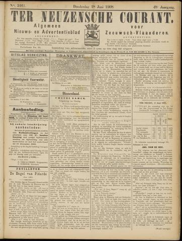 Ter Neuzensche Courant. Algemeen Nieuws- en Advertentieblad voor Zeeuwsch-Vlaanderen / Neuzensche Courant ... (idem) / (Algemeen) nieuws en advertentieblad voor Zeeuwsch-Vlaanderen 1908-06-18