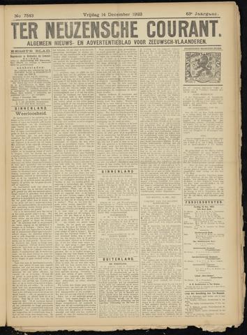Ter Neuzensche Courant. Algemeen Nieuws- en Advertentieblad voor Zeeuwsch-Vlaanderen / Neuzensche Courant ... (idem) / (Algemeen) nieuws en advertentieblad voor Zeeuwsch-Vlaanderen 1923-12-14
