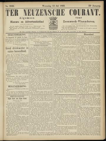 Ter Neuzensche Courant. Algemeen Nieuws- en Advertentieblad voor Zeeuwsch-Vlaanderen / Neuzensche Courant ... (idem) / (Algemeen) nieuws en advertentieblad voor Zeeuwsch-Vlaanderen 1893-07-12