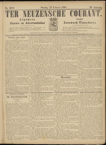 Ter Neuzensche Courant. Algemeen Nieuws- en Advertentieblad voor Zeeuwsch-Vlaanderen / Neuzensche Courant ... (idem) / (Algemeen) nieuws en advertentieblad voor Zeeuwsch-Vlaanderen 1898-02-22