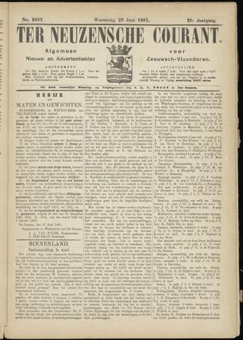 Ter Neuzensche Courant. Algemeen Nieuws- en Advertentieblad voor Zeeuwsch-Vlaanderen / Neuzensche Courant ... (idem) / (Algemeen) nieuws en advertentieblad voor Zeeuwsch-Vlaanderen 1881-06-29