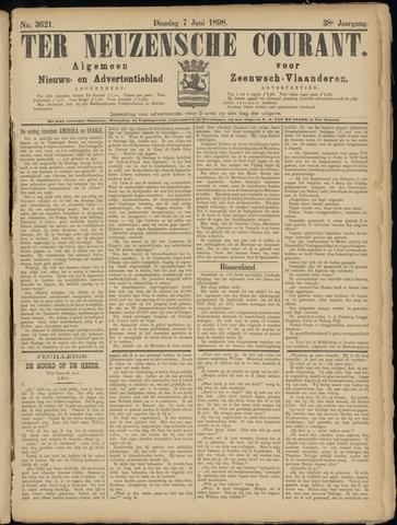 Ter Neuzensche Courant. Algemeen Nieuws- en Advertentieblad voor Zeeuwsch-Vlaanderen / Neuzensche Courant ... (idem) / (Algemeen) nieuws en advertentieblad voor Zeeuwsch-Vlaanderen 1898-06-07