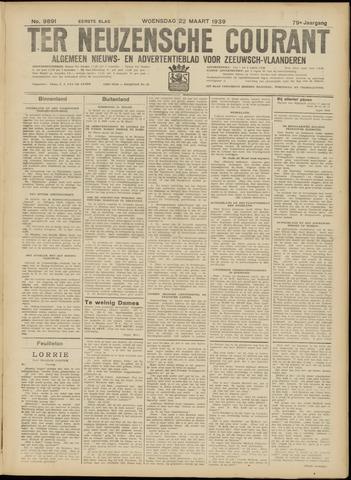 Ter Neuzensche Courant. Algemeen Nieuws- en Advertentieblad voor Zeeuwsch-Vlaanderen / Neuzensche Courant ... (idem) / (Algemeen) nieuws en advertentieblad voor Zeeuwsch-Vlaanderen 1939-03-22