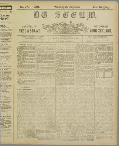 De Zeeuw. Christelijk-historisch nieuwsblad voor Zeeland 1906-08-27