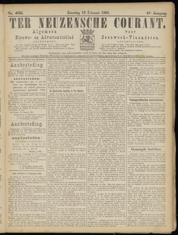 Ter Neuzensche Courant. Algemeen Nieuws- en Advertentieblad voor Zeeuwsch-Vlaanderen / Neuzensche Courant ... (idem) / (Algemeen) nieuws en advertentieblad voor Zeeuwsch-Vlaanderen 1901-02-16