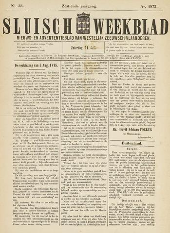 Sluisch Weekblad. Nieuws- en advertentieblad voor Westelijk Zeeuwsch-Vlaanderen 1875-07-31