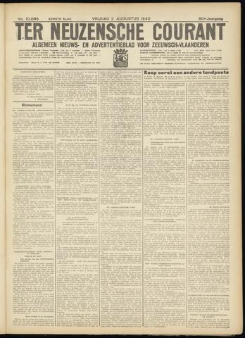Ter Neuzensche Courant. Algemeen Nieuws- en Advertentieblad voor Zeeuwsch-Vlaanderen / Neuzensche Courant ... (idem) / (Algemeen) nieuws en advertentieblad voor Zeeuwsch-Vlaanderen 1940-08-02